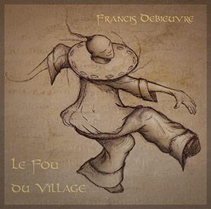CD-Francis-Debieuvre-Fou-du-Village